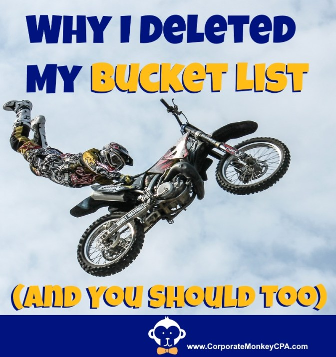 Why I Deleted My Bucket List (And You Should Too!)