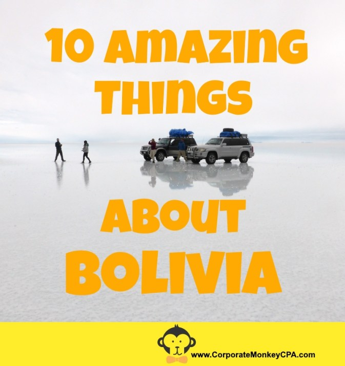 10 Amazing Things About Bolivia