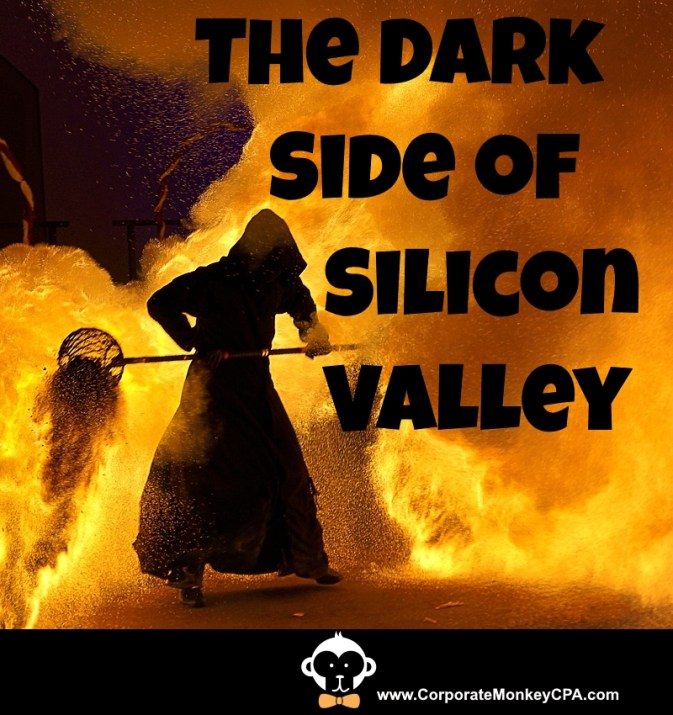 The Dark Side of Silicon Valley