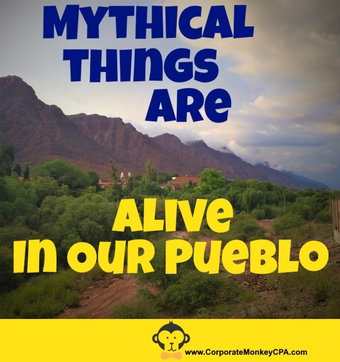 Mythical Things Are Alive In Our Pueblo