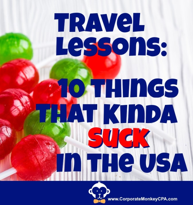 Travel Lessons - 10 Things That Kinda Suck In The USA