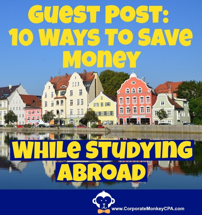 Guest Post: 10 Money-Saving Tips While Studying Abroad - Corporate