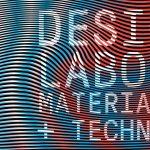 Exhibition // Design Labor – Material und Technik  @Museum für Gestaltung – Zürich (CH)