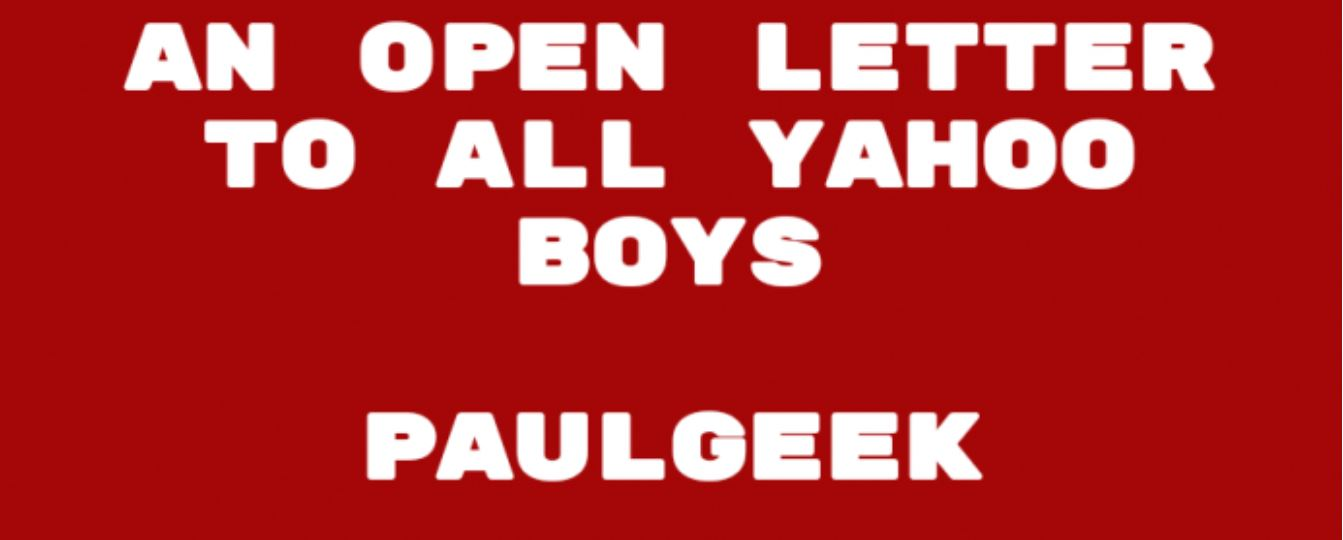 An Open Letter To All Yahoo Boys
