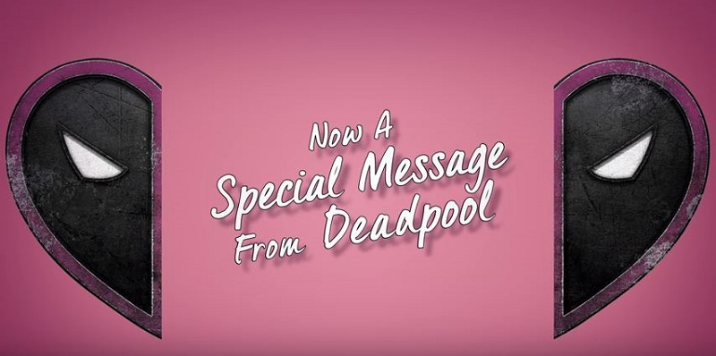 DEADPOOL Has A Special Message For You!