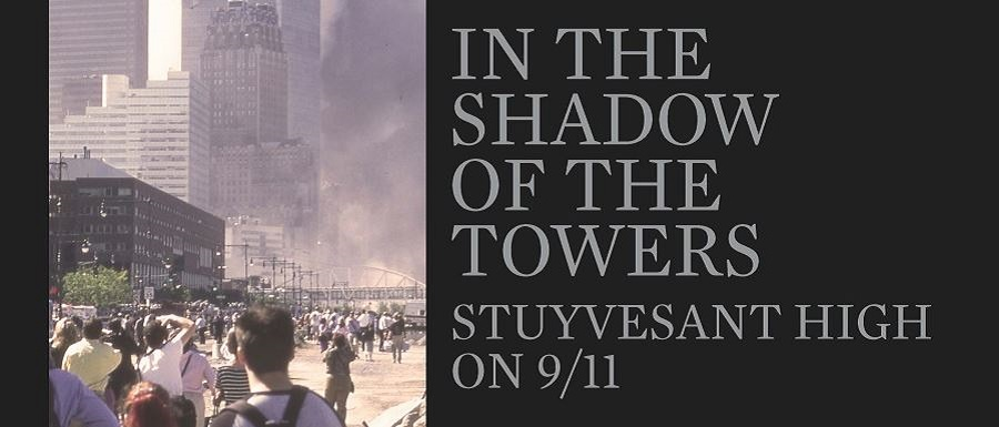 "HBO'S ""IN THE SHADOW OF THE TOWERS: STUYVESANT HIGH ON 9/11"" – Premieres Wed. 9/11"