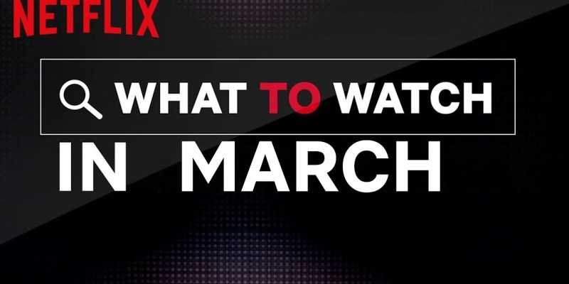 What's New on Netflix – March 2020