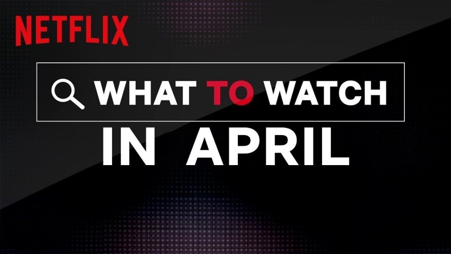 New on Netflix | April 2020
