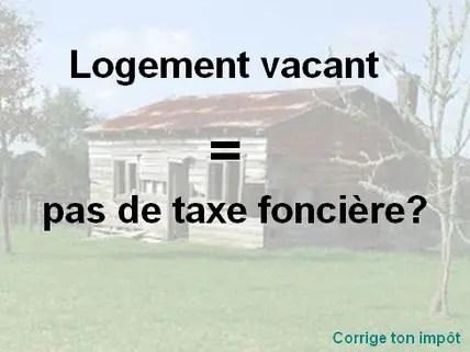 Logement Vide Ou Vacant Comment Etre Exonere De Taxe Fonciere