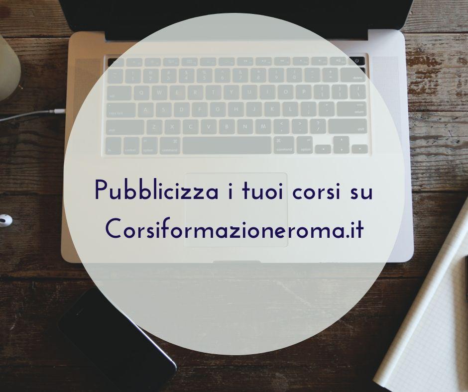 Pubblicizza i tuoi corsi su Corsiformazioneroma.it