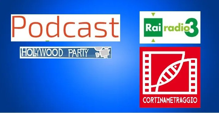 Podcast – Rai Radio 3, Radio Hollywood Pary