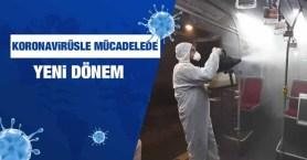 Korona Virüsle Mücadelede Yeni Dönem Başlıyor