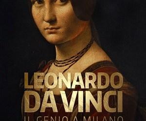 Leonardo da Vinci – Il genio a Milano