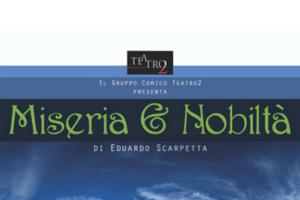 Associazione Teatro2 – Miseria e Nobiltà