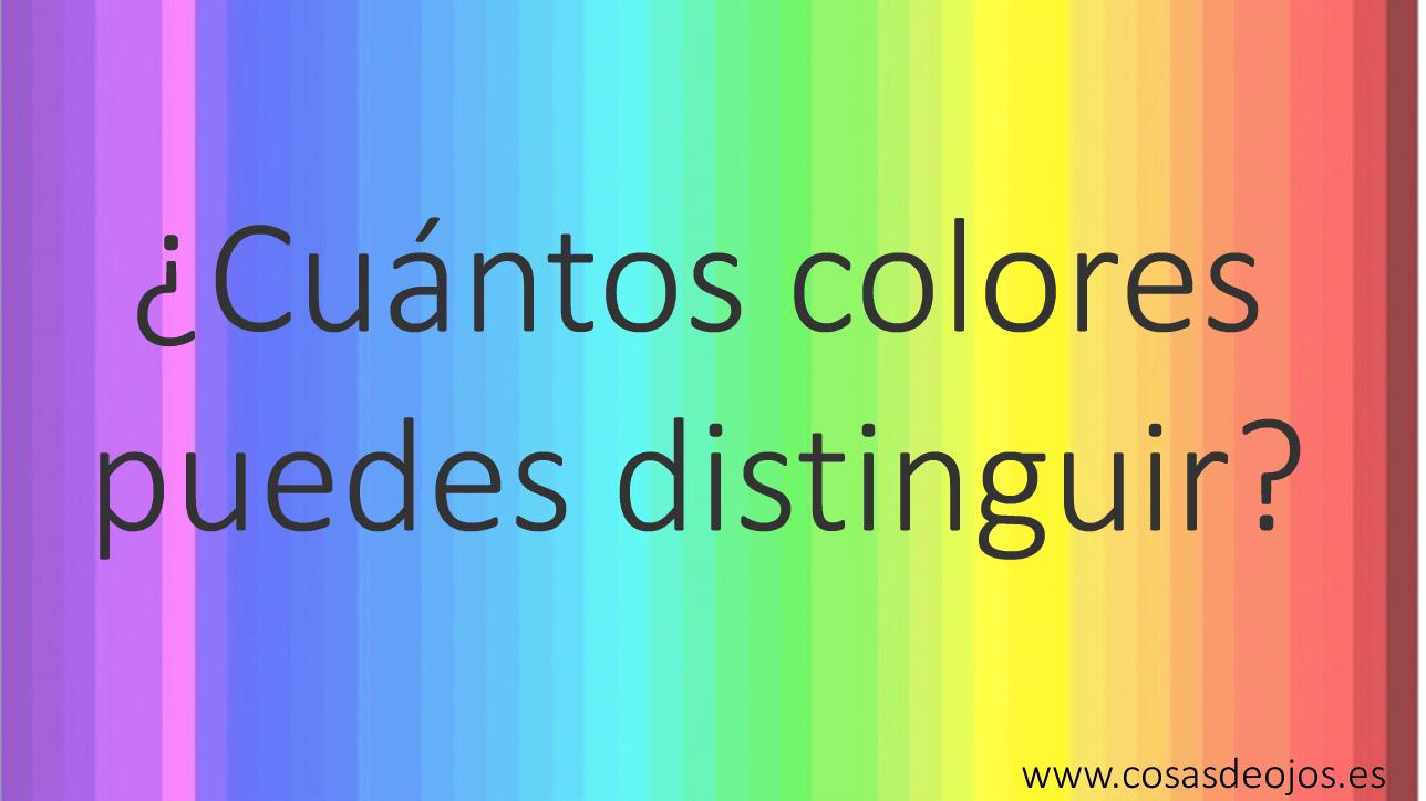Cuantos colores puede distinguir un ojo humano  Cosas de Ojos
