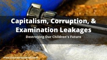 A Greedy And Corrupt Capitalist System Cannot Stop School Examinations Leakages
