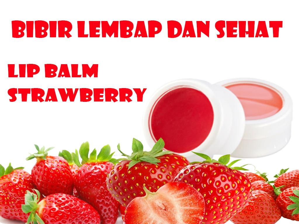 Lip Balm Rasa Strawberry Bikin Bibir Jadi Lembap dan Sehat