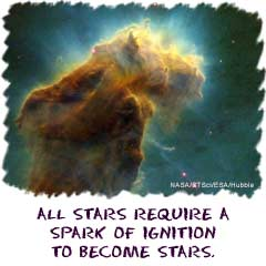 All stars require a spark of ignition to become stars.