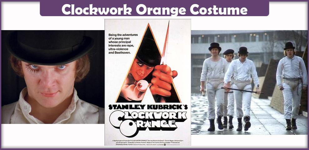 Clockwork Orange Costume – A DIY Guide