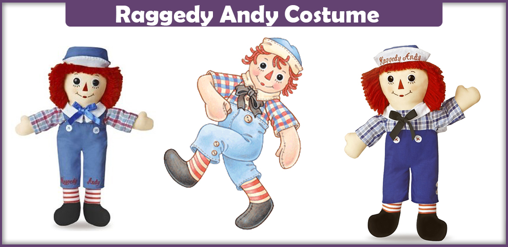 Raggedy Andy Costume – A DIY Guide