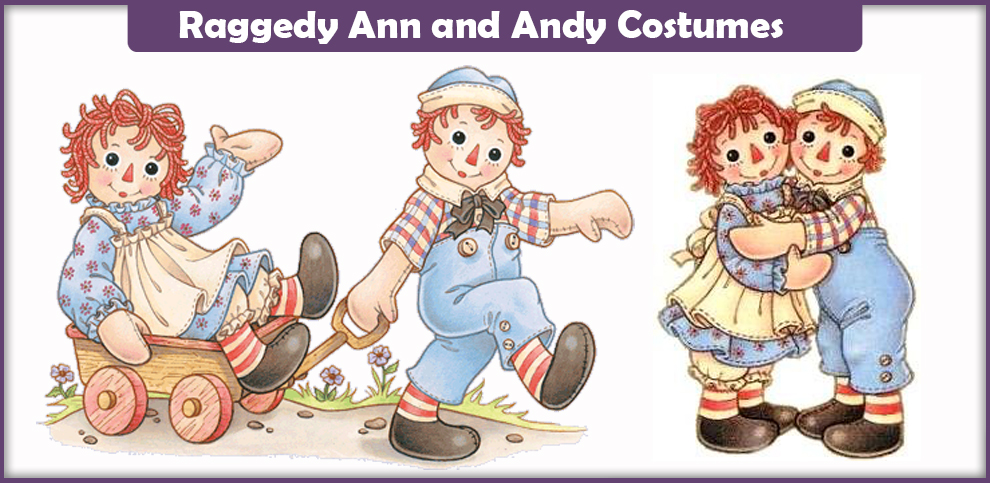 Raggedy Ann and Andy Costumes – A DIY Guide