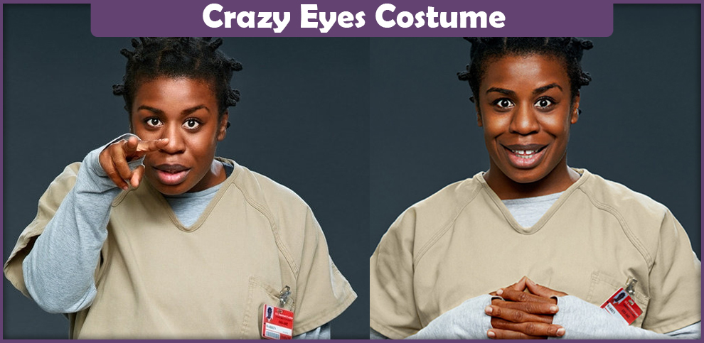 Crazy Eyes Costume – A DIY Guide