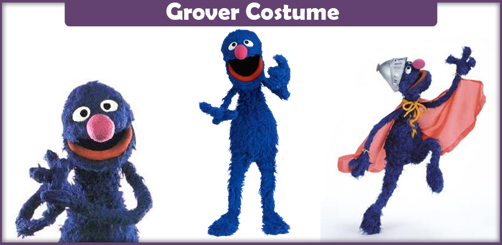 Grover Costume – A DIY Guide