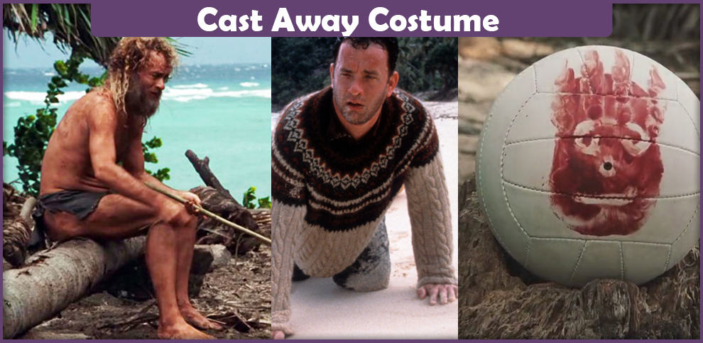 Cast Away Costume – A DIY Guide