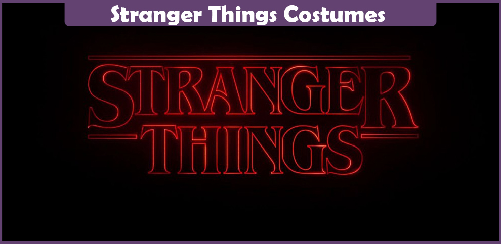 Stranger Things Costumes – A DIY Guide