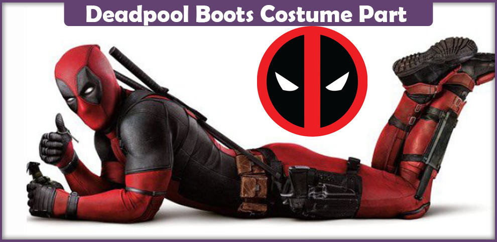 Deadpool Boots – A DIY Guide