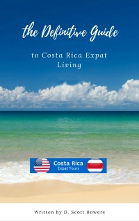 The Definitive Guide to Costa Rica Expat Living