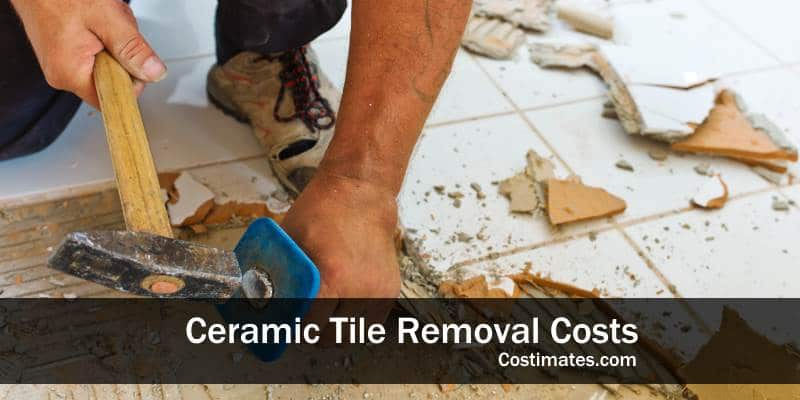ceramic tile removal costs 2021