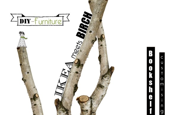 DIY Furniture, Birch branches, LUxembourgish DIY Blogger