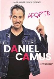 Daniel Camus dans Adopte