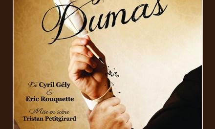 Signé Dumas – de Cyril Gély et Eric Rouquette à Vallauris