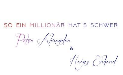 So ein Millionär hat's schwer - mit Peter Alexander und Heinz Erhardt