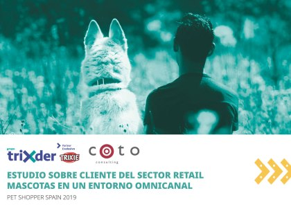 Estudio Pet Shopper Spain 2019: El cliente del sector retail mascotas en un entorno omnicanal