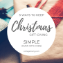 Five Ways To Keep Christmas Gift Giving Simple Cottage