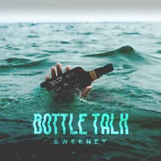 Sweeney Bottle Talk