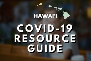 Hawaii COVID Resrouce Guide
