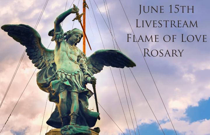 Unisciti a noi martedì 15 giugno! Rosario in diretta streaming della Fiamma dell'Amore.