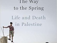 The Way To The Spring: Life And Death In Palestine