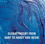 Book Review: Global Theory From Kant To Hardt And Negri By Gary Browning