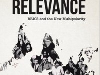 Reclaiming Relevance: BRICS And The New Multipolarity