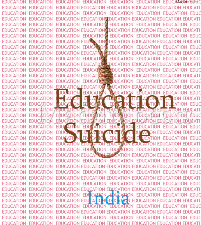 Indian Education- Suicide--Madura beats
