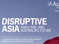 "Review: ""Disruptive Asia. Asia's Rise And Australia's Future"" – Exceptionalist Australia & Resurgent Asia"