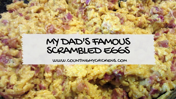 My dad's famous scrambled eggs