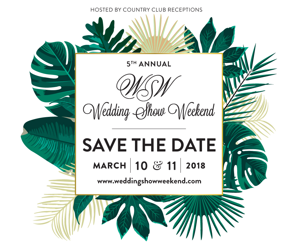 Wedding Show Weekend 2018  Save The Date  Country Club