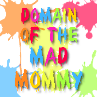 I am NOT a Parent: Domain of the Mad Mommy Guest Post
