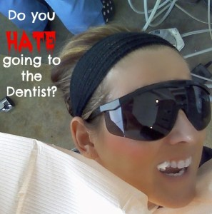 Do You Hate Going to the Dentist?
